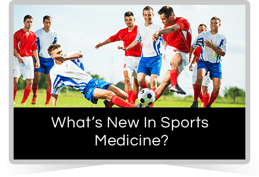 What's New In Sports Medicine?